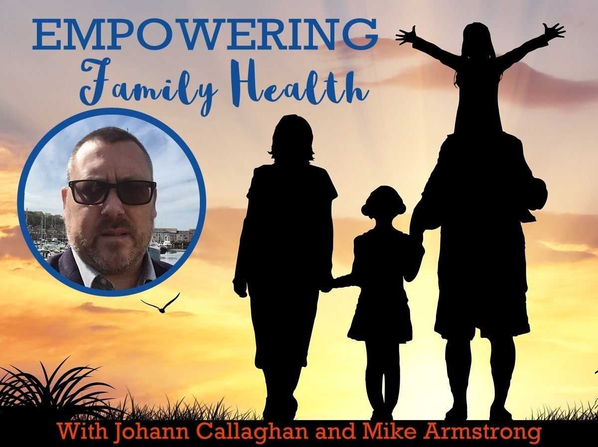 Empowering Family Health Podcast with Mike Armstrong