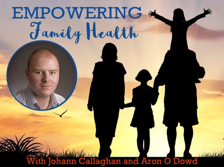 Empowering Family Health with Aron O Dowd