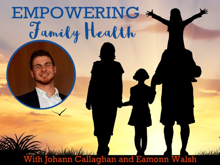Empowering Family Health with Eamonn Walsh