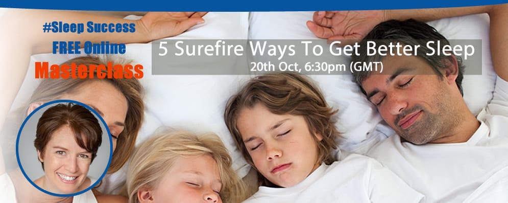 5 Surefire Ways To Get Better Sleep